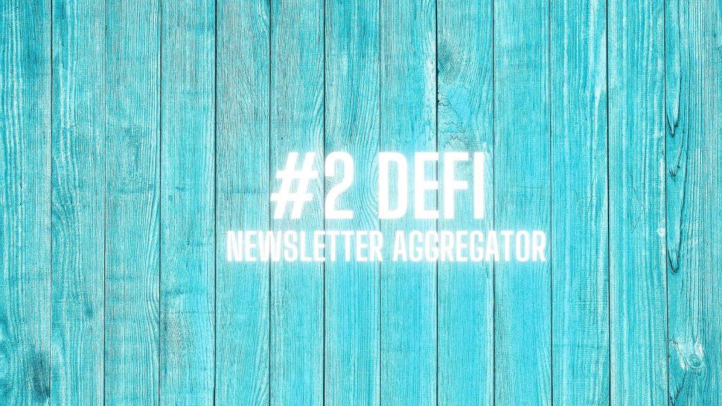 2nd defi newsletter aggregator 21.05