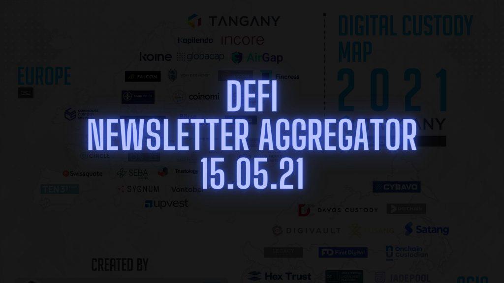 DeFi newsletter aggregator 15.05.2021