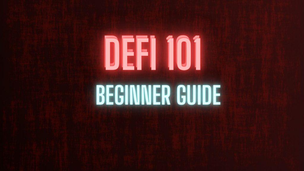 DezentralizedFinance.com DeFi 101 Beginner Guide