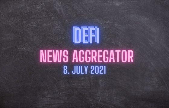 DeFi News Aggregator 8. July 2021