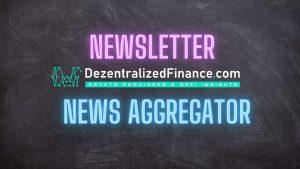 DezentralizedFinance.com Newsletter