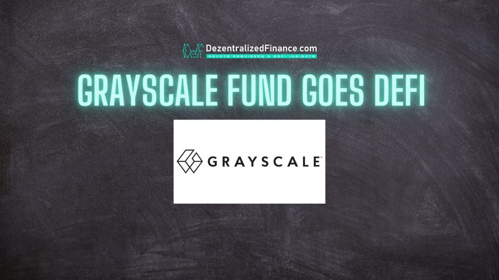 Grayscale Fund goes DeFi