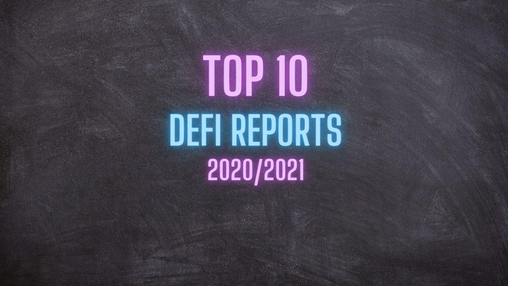 TOP 10 DeFi Reports 2020 2021
