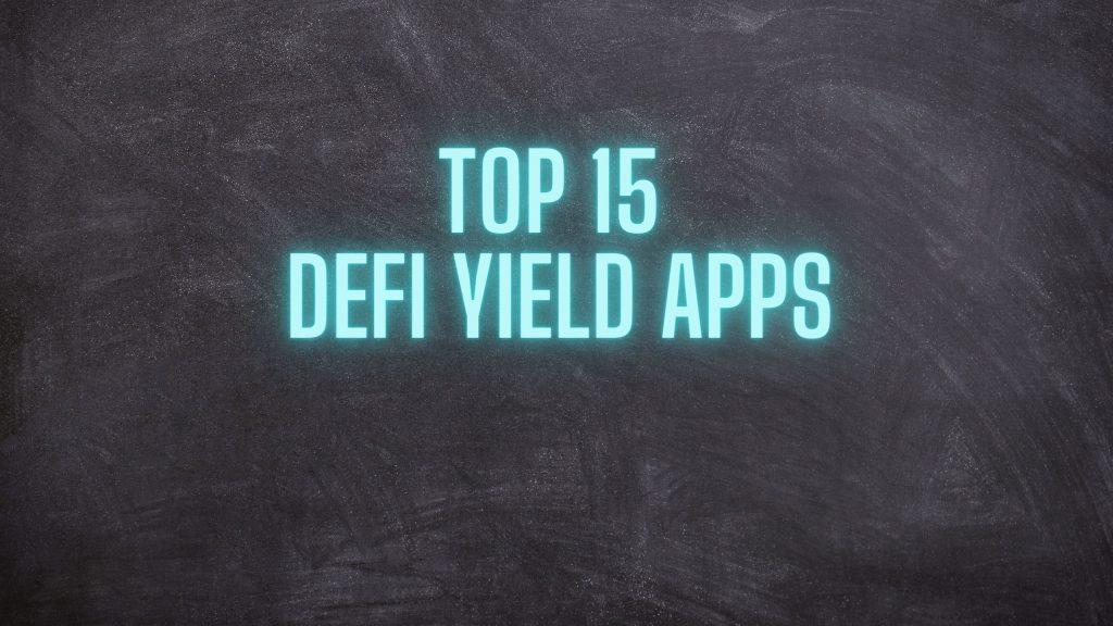 Top 15 Defi Yield Apps