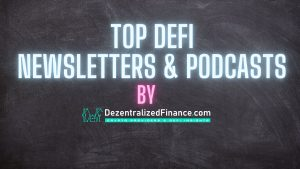Top DeFi Newsletters and Podcasts