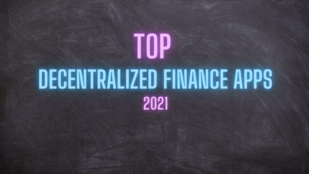 Top Decentralized Finance Apps