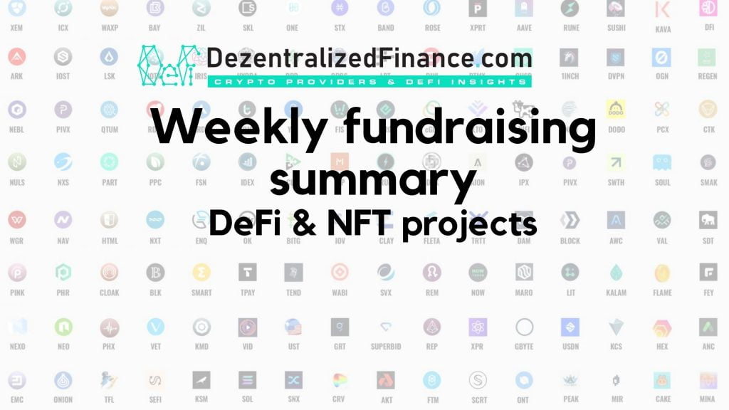 Weekly Fundraising Summary | DeFi & NFT Projects